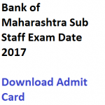 Bank of Maharashtra Sub Staff Admit Card 2017 Exam Date Download