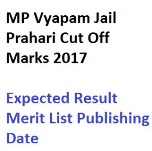 mp vyapam jail prahari result cut off marks forest guard merit list publishing date watchman vanrakshak 2017 expected publishing date madhya pradesh