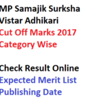 MP Samajik Surksha Vistar Adhikari Result 2017 Cut Off Marks