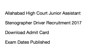 allahabad high court junior assistant admit card stenographer hall ticket driver exam date expected publishing date AHC HC