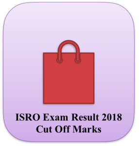 isro result 2018 technical assistant technician b exam result merit list download 2018 expected cut off marks publishing date