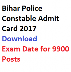 bihar police constable admit card download exam date 2017 hall ticket publishing expected date when csbc.nic.in