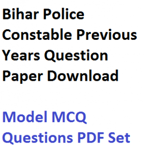 bihar police constable previous years question paper download PDF fully solved model sample questions answers mcq csbc answer key