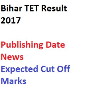bihar tet result 2017 betet merit list selection expected cut off marks www.bsebonline.net teacher eligibility test