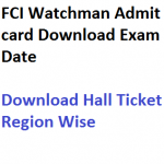 FCI Watchman Admit Card 2017 Exam Date Written Test Hall Ticket