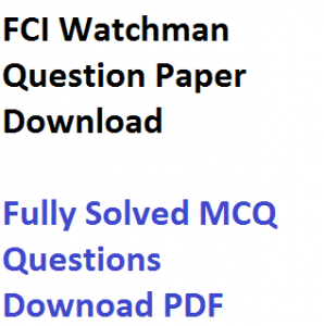 fci watchman previous years question paper downlaod pdf set model earlier old last 5 10 fully solved food corporaion of india practice