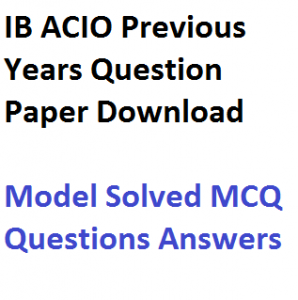 IB ACIO Previous Years Question Paper Download Solved PDF MHA