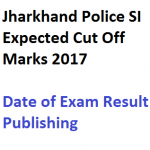 Jharkhand Police SI Result 2017 Cut Off Marks Expected Date
