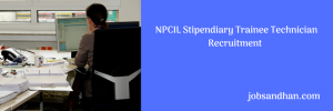 npcil stipendiary trainee recruitment 2018 vacancy notification nuclear power corporation of india limited stipendiary trainee vacancy eligibility criteria technical application form