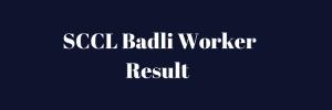 sccl badli worker result 2018 sccl mines expected cut off marks