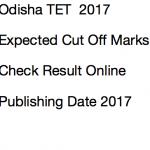 Odisha TET Cut Off Marks 2017 Result Expected Date OTET Merit List