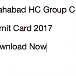 Allahabad High Court Group D C Admit Card 2017 Download Date