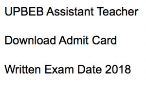 up basic education board assistant teacher admit card 2018 download hall ticket sahayak shikshak written test exam date download uttar pradesh upbeb www.upbasiceduboard.gov.in