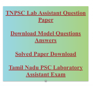 tnpsc laboratory assistant previous years question paper download solved set practice pdf model mcq questions answers old fully solved answer key tamil nadu psc lab assistant exam