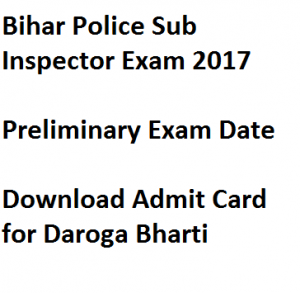 bihar police sub inspector admit card 2017 download hall ticket expected exam date publishing download starting si daroga bharti