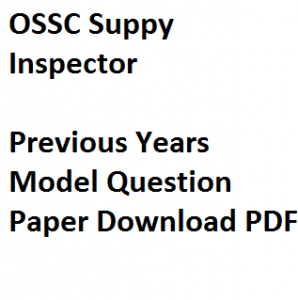 ossc supply inspector previous years question paper download pdf fully solved with answer key last 5 10 old earlier odisha ssc of supplies