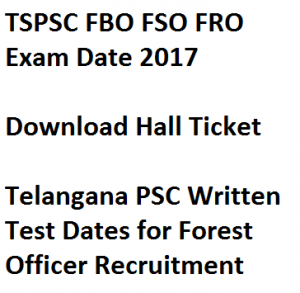 tspsc forest beat officer range section admit card download 2017 expected exam date hall ticket fbo fro fso telangana psc