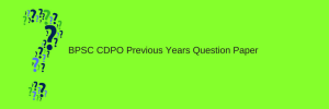 bpsc cdpo previous years question paper download bihar child development project officer pre mains solved old papers download pdf