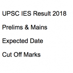 UPSC IES Cut Off Marks 2018 Result Expected Date Prelims Mains