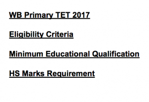 wb tet 2017 eligibility criteria 2018 minimum qualification requirement details 12th hs higher secondary marks 50% 45% general sc st obc category west bengal teacher eligibility test d el ed d ed b.el.ed