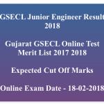 GSECL JE Result 2017 Cut Off Marks Vidyut Sahayak Merit List Date
