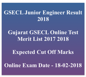 gsecl junior engineer result 2018 merit list expected cut off mars junior engineer vidyut sahayak vsje electrical mechanical civil electronics www.gsecl.in expected publishing date