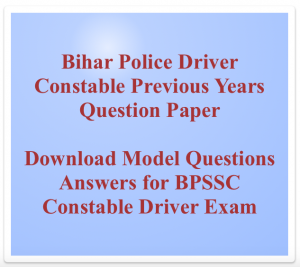 bihar police constable driver previous years question paper download solved pdf set old last 5 10 years paper answer key bpssc