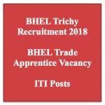 BHEL Trichy Recruitment Trade Apprentice 2018 Vacancy ITI Posts