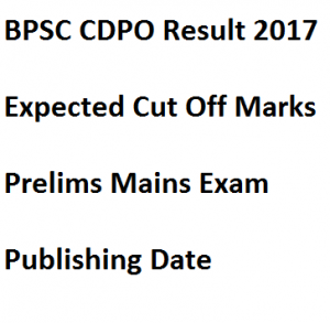 bpsc cdpo result 2017 expected cut off marks merit list publishing date bihar psc child development project officer qualifying score category