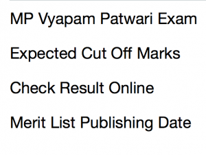 mp vyapam patwari result 2017 expected cut off marks merit list publishing date madhya pradesh revenue score card mark sheet