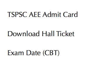 tspsc aee admit card download 2017 2018 hall ticket publishing date expected telangana psc assistant executive engineer