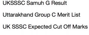 uksssc group c result 2017 uttarkhand samuh g cut off marks expected merit list publishing date