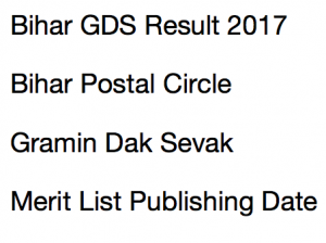 Bihar Gds Result 2017 2018 Gramin Dak Sevak Merit List Bihar Postal Circle  Publishing Date Expected  Merit Certificate Comments