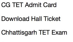 cg tet admit card 2017 2018 download exam date chhattisgarh teacher eligibility test