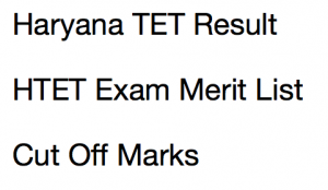 haryana tet result 2017 2018 htet result publishing expected date merit list cut off marks bseh htetonline.com