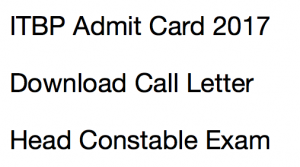 itbp head constable admit card 2017 2018 download exam date call letter hall ticket