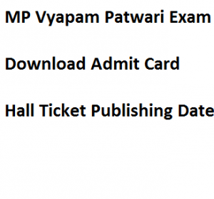 mp vyapam patwari admit card 2017 download expected exam date publishing date of hall ticket madhya pradesh vyapam online test