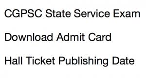 cgpsc state service exam admit card 2017 2018 hall ticket download chhattisgarh psc www sse