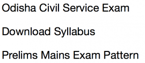 opsc civil service exam syllabus 2017 2018 download pdf exam pattern odisha psc ocs prelims mains pattern selection process