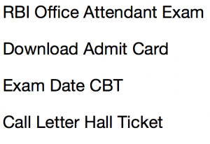 rbi office attendant admit card 2017 2018 download hall ticket call letter publishing expected date exam date online cbt reserve bank of india