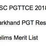 JSSC PGT Result 2018 Cut Off Marks PGTTCE Merit List Prelims