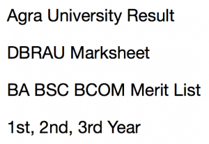 agra university result 2017 2018 merit list mark sheet score card dbrau dr b r ambedkar university
