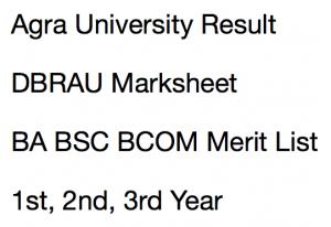 agra university result 2017 2018 merit list mark sheet score card dbrau dr b r ambedkar university