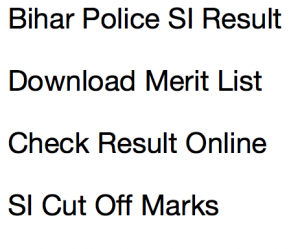 bihar police si result 2017 2018 expected cut off marks sub inspector bpssc merit list publishing date