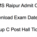 AIIMS Raipur Admit Card 2017-18 Exam Date Attendant Hall Ticket