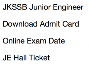 jkssb junior engineer admit card download 2017 2018 hall ticket civil mechanical electrical jammu kashmir ssb je recruitment cbt online test exam date