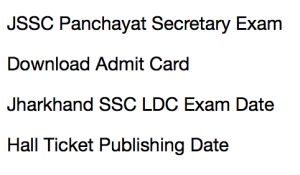 jssc panchayat secretary admit card 2017 2018 ldc 2016 exam date hall ticket lower division clerk jharkhand staff selection commission inter level cisce