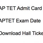 AP TET Admit Card 2017-18 Hall Ticket Exam Date APTET Download