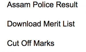 assam police result 2017 2018 cut off marks expected merit list constable exam physical selection cut off score