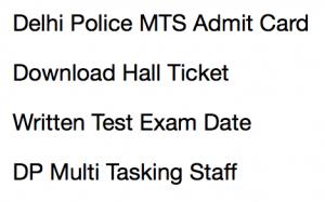 delhi police mts admit card 2017 2018 hall ticket download multi tasking staff written exam test hall ticket exam venue